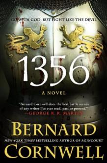 1356: Go with God, but Fight Like the Devil - Bernard Cornwell
