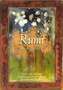 Rumi: Hidden Music - Azima M. Kolin, Maryam Mafi, Azima M. Kolin