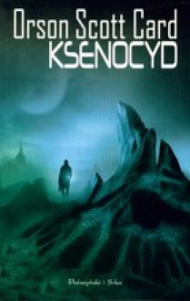 Ksenocyd (Ender's Saga, #3) - Orson Scott Card