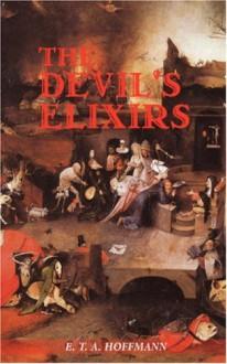 The Devil's Elixirs - E.T.A Hoffmann