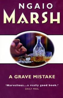 A Grave Mistake - Ngaio Marsh