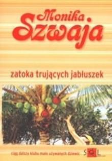 Zatoka trujących jabłuszek - Monika Szwaja