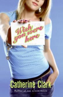 Wish You Were Here - Catherine Clark