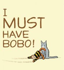I Must Have Bobo! - Eileen Rosenthal,Marc Rosenthal