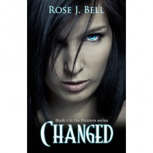Changed (The Hunters, #1) - Rose J. Bell