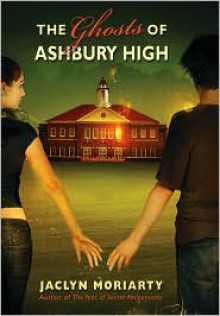The Ghosts of Ashbury High (Audio) - Jaclyn Moriarty, Various