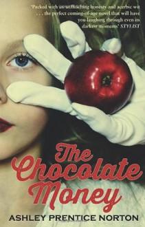 The Chocolate Money - Ashley Prentice Norton