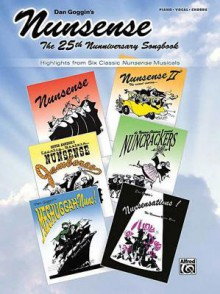 Nunsense: The 25th Nunniversary Songbook: Highlights from 6 Classic Nunsense Musicals - Dan Goggin