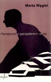 Pensjonat z gangsterem w tle - Marta Węgiel