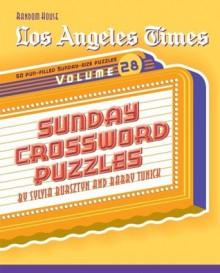 Los Angeles Times Sunday Crossword Puzzles, Volume 28 - Barry Tunick, Sylvia Bursztyn