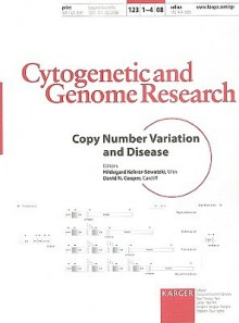 Copy Number Variation And Disease: Reprint Of: Cytogenetic And Genome Research 2008, Vol. 123, No. 1 4 - Hildegard Kehrer-Sawatzki, David N. Cooper