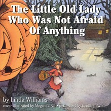 The Little Old Lady Who Was Not Afraid of Anything - Linda Williams,Cecelia DeWolf,HarperAudio