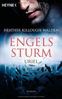 Uriel (Engelssturm, #1) - Heather Killough-Walden