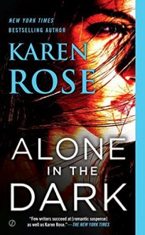 Alone in the Dark (The Cincinnati Series) by Rose, Karen(February 2, 2016) Mass Market Paperback - Karen Rose
