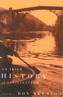 An Irish History of Civilization - Don Akenson