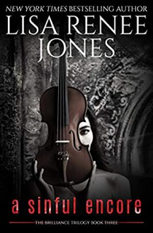 A Sinful Encore (Brilliance Trilogy #3) - Lisa Renee Jones