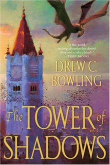 The Tower of Shadows - Drew C. Bowling
