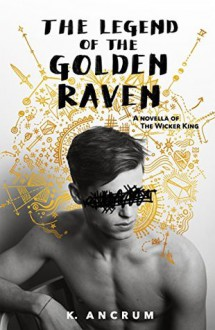 The legend of the golden raven - K. Ancrum
