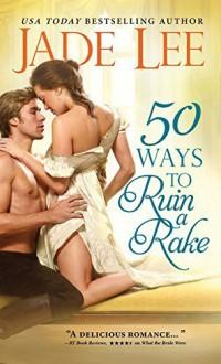 50 Ways to Ruin a Rake (Not Quite Ladies) by Jade Lee (5-May-2015) Mass Market Paperback - Jade Lee