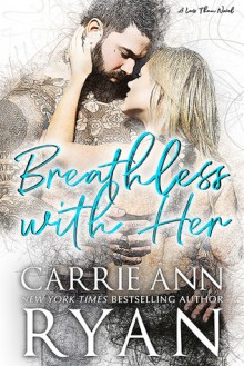 Breathless With Her - Carrie Ann Ryan