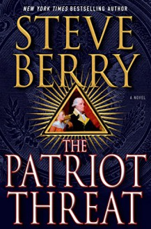 The Patriot Threat - Steve Berry