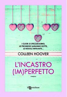 L'incastro (im)perfetto (Leggereditore) - Colleen Hoover
