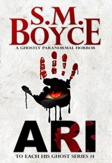 Ari (To Each His Ghost #1) - S. M. Boyce