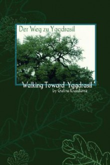 Walking Towards Yggdrasil - Galina Krasskova