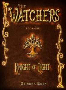 The Watchers, Knight of Light - Deirdra Eden