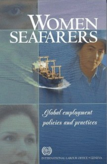 Women Seafarers: Global Employment Policies and Practices - International Labor Office