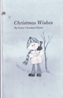 Christmas Wishes - Garry Cleveland Myers