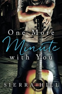 One More Minute with You - Sierra Hill