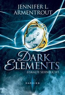 Dark Elements - Eiskalte Sehnsucht - Jennifer L. Armentrout,Ralph Sander