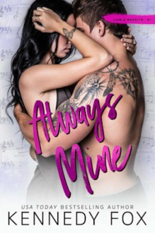 Always Mine (Roommate Duet: Liam and Madelyn, #1) - Kennedy Fox