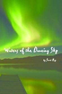 Waters of the Dancing Sky - Janet Kay