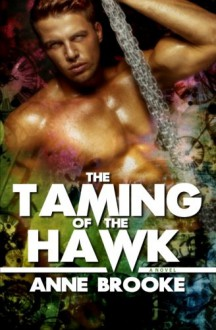 The Taming Of The Hawk - Anne Brooke
