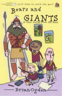 Bears and Giants: And Other Stories from the Bible - Brian Ogden