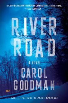 River Road: A Novel - Carol Goodman