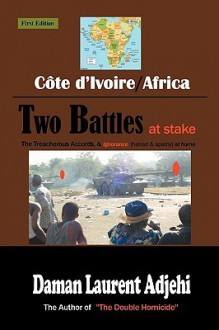 Cote D'Ivoire--Africa: Two Battles to Win - Daman Laurent Adjehi