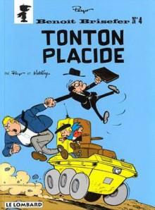 Benoît Brisefer, Tome 4: Tonton Placide - Peyo