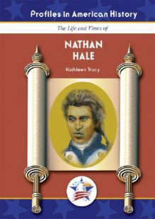 Nathan Hale (Profiles in American History) (Profiles in American History) - Kathleen Tracy
