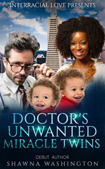 Doctor's Unwanted Miracle Twins (BWWM Romance) - Shawna Washington,Interracial Love
