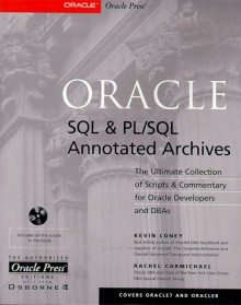 Oracle SQL & PL/SQL Annotated Archives [With *] - Kevin Loney, Rachel Carmichael