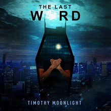 The Last Word - Timothy Moonlight