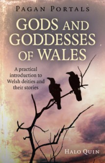 Pagan Portals - Gods and Goddesses of Wales - Halo Quin