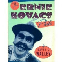 Ernie Kovacs Phile - David G. Walley
