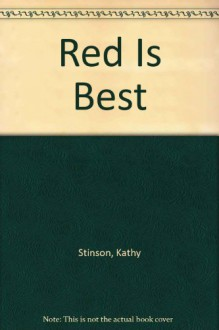 Red is Best - Kathy Stinson, Robin Lewis