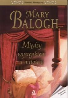 Między występkiem a miłością - Mary Balogh