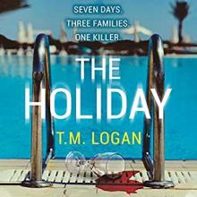The Holiday - T.M. Logan,Laura Kirman