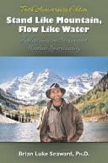 Stand Like Mountain, Flow Like Water - Brian Seaward